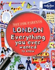 Not-For-Parents London by Lonely Planet